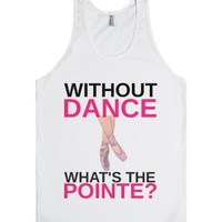 What's the pointe?-Unisex White Tank