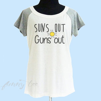 Suns out Guns out tshirt cream grey women tshirt size S M L **teen girl shirt **quote shirt **cute tshirt **short raglan shirt