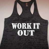 Work It Out Fitness Tank. Exercise Clothing. Workout Tank. Workout Shirt. Motivational Workout. Crossfit Tank. Running Tank.