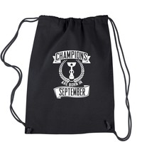 Champions Are Born In September  Drawstring Backpack