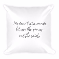 On Broadway - Life Doesn't Discriminate Between the Sinners and the Saints Throw Pillow