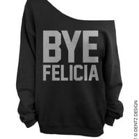 Bye Felicia - Black with Silver Slouchy Oversized Sweatshirt