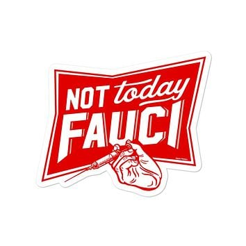 Not Today Fauci Sticker