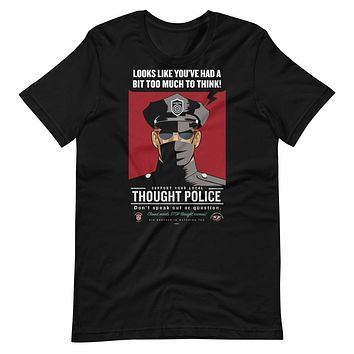 Looks Like You've Had A Bit Too Much To Think Thought Police Short-Sleeve Unisex T-Shirt