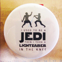 """i used to be a JEDI then i took a LIGHTSABER in the knee  (Retro Starwars) - 1.75"""" Badge / Pinback Button"""