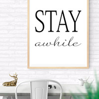 Stay Awhile Printable Poster, Handwritten Typography Art, Affiche scandinave, Calligraphy Print, digital Art, Black and White, Minimalist