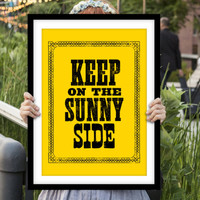 "Digital Download Typographic Print Wall Art ""Keep on The Sunny Side"" Instant Download Printable Art Printable Wisdom Word Art"