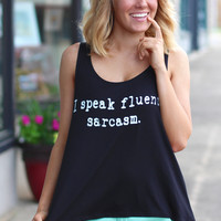 I Speak Fluent Sarcasm Tank {Black}
