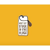 Don't Get Stuck magnetic bookmark/lapel pin