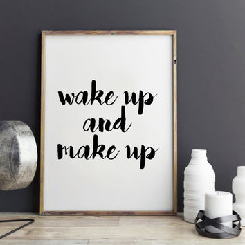 Dorm Decor, Wake up and Make up Typography print, Print wall art quote, coffee print, Wall Art print, Typography Poster