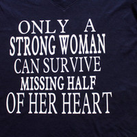 Only a strong woman can survive missing half of her heart