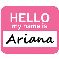 Ariana Hello My Name Is Mouse Pad