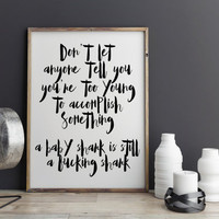 Shark Quote,Motivational Quote,Home decor,Wall Decor,Instant Download,Typography Quote,Apartment Decor