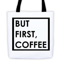 But First, Coffee Tote