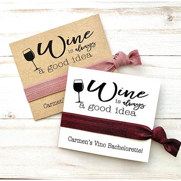 Wine is always a good idea hair tie favor cards, Bachelorette Favors