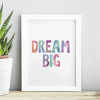 'Dream Big ' Watercolour Typography Print