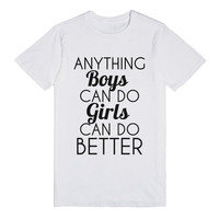 ANYTHING BOYS CAN DO GIRLS CAN DO BETTER