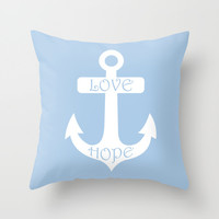Love Hope Anchor Placid Blue Throw Pillow by BeautifulHomes | Society6
