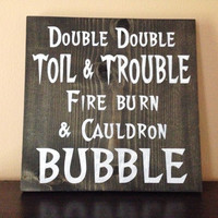Double Double Toil and Trouble Halloween Sign, Stained and Hand Painted, Customizable, Home decor