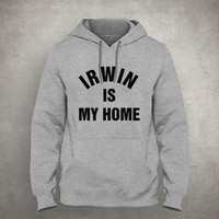 Irwin is my home - For fangirl & fanboy - Gray/White Unisex Hoodie - HOODIE-086