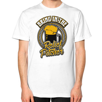 Bring in the relief pitcher Unisex T-Shirt (on man)