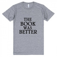 The Book Was Better Crewneck Tee Shirt