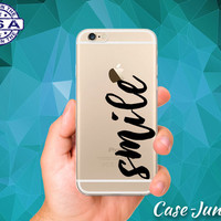 Smile Cursive Black Quote Cute Positive iPhone 5, iPhone 5C, iPhone 6, and iPhone 6 +, iPhone 6s, iPhone 6s Plus and iPhone SE Clear Case
