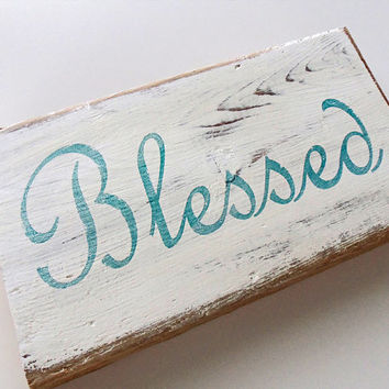 Blessed wood sign-Rustic home decor decor-Primitive home decor-Inspirational wood sign-Shabby chic decor-Inspirational  wood block sign