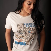 """Gina """"You May All Go To Hell....I'll Go To Texas!"""" Natural Tee"""