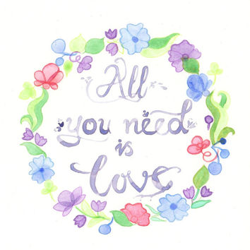"""Original watercolor Painting - """"ALL you need is LOVE"""" Quote Hand Lettering"""