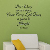 Dont Worry about a thing - Bob Marley Quote Vinyl Wall Quote Decal  Art Sticker 173