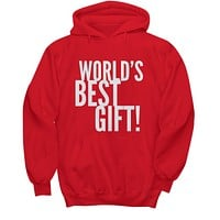 World's Best Gift! Funny Cool Gift Sweater Hoodie