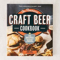 The American Craft Beer Cookbook: 155 Recipes From Your Favorite Brewpubs & Breweries By John Holl