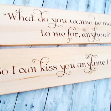 Rustic Wedding Decor, So I can kiss you anytime I want sign SET of 2 signs,Sweet Home Alabama quote sign,Wedding Signs, personalized names
