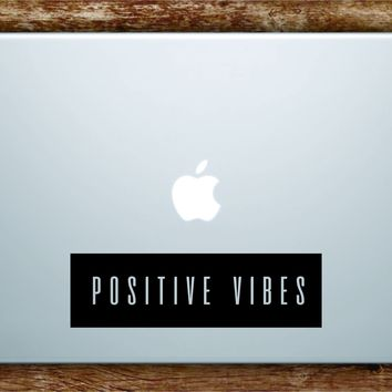 Positive Vibes Rectangle Laptop Apple Macbook Quote Wall Decal Sticker Art Vinyl Good Vibes Inspirational