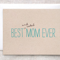 Funny Mother's Day Card - Best and Coolest Mom Ever - Eco Friendly, Teal Typography
