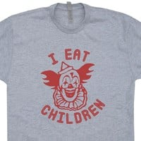 Creepy Clown T Shirt Pennywise The Clown I Eat Children Scary Clown Tee
