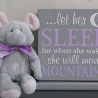 Baby Girl Nursery Decor Pink Sign: let her sleep for when she wakes she will move mountains - Purple / Gray Nursery Baby Shower Gift