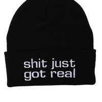 Shit Just Got Real Beanie