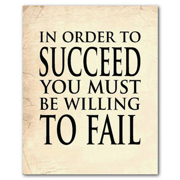 In order to succeed you must be willing to fail - inspirational print - quote - wall art- typography - word art - chalkboard or vintage look