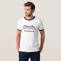 I Have The Best Words T-Shirt