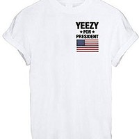 YEEZY FOR PRESIDENT AMERICA GREAT FUNNY THUMBLR T SHIRT TOP KANYE YEEZUS INSPIRE - Whi