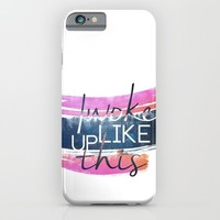 I woke up like this iPhone & iPod Case by Rose's Creation