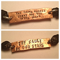 The marks humans leave are too often scars The Fault in Our Stars Two Sided Copper Adjustable Cord Bracelet