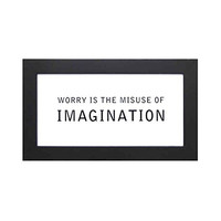 Worry is the Misuse of Imagination - Decorative Framed Wall Decor 12-in