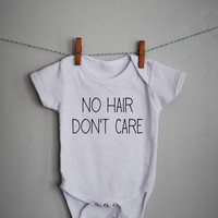 No Hair Don't Care Onesuit / shirt