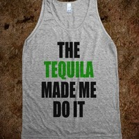 The Tequila Made Me Do It  - Underline Designs