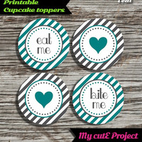 """Eat Me...Bite Me...Heart - Cupcake toppers - Teal & Grey - Instant Download - Party printable - Party favor - Candy Bar - 5 cm / 2"""""""