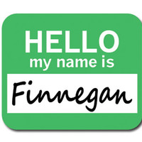 Finnegan Hello My Name Is Mouse Pad