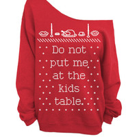 Do Not Put Me At The Kids Table - Ugly Christmas and Thanksgiving Sweater  - Red Slouchy Oversized Sweatshirt